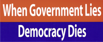Government Lies, Democracy Dies